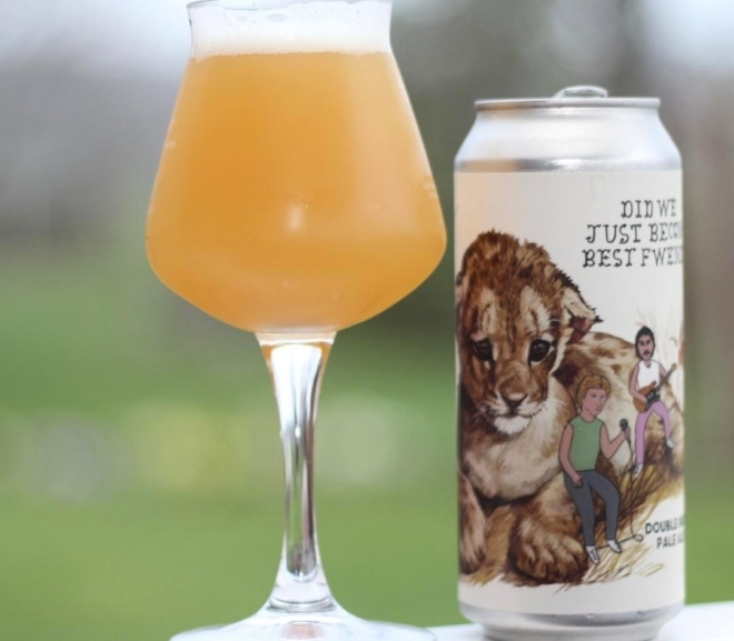 Review: Did We Just Become Best Fwendz? DIPA by Hoof Hearted Brewing Co.